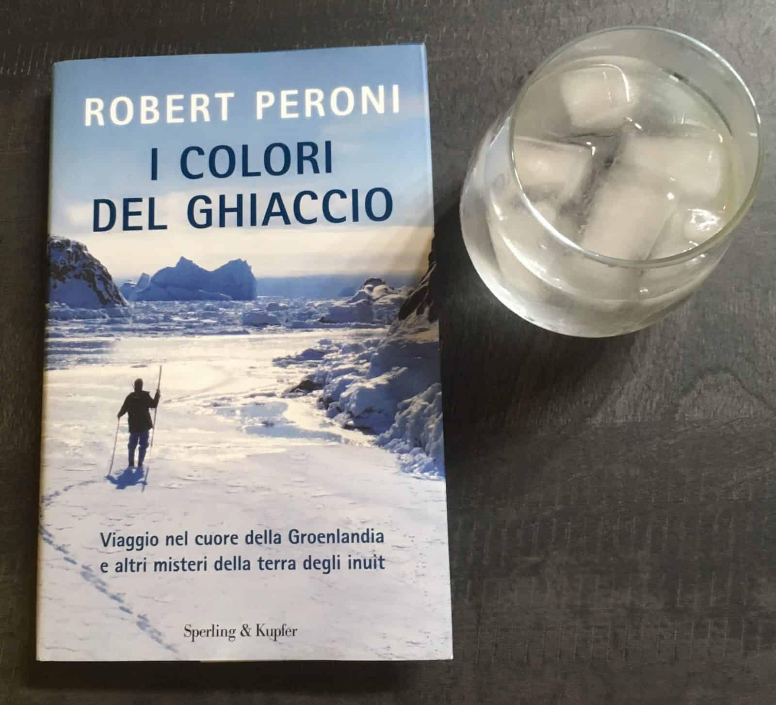 Libri in viaggio: I colori del ghiaccio. Viaggio nel cuore della Groenlandia e altri misteri nella terra degli Inuit