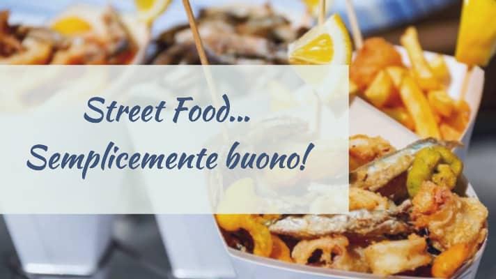 Street Food… Semplicemente buono!