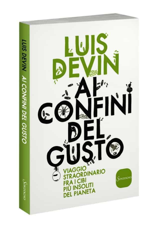 """Libri in viaggio: """"Ai confini del gusto"""" di Luis Devin"""